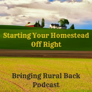 Starting Your Homestead Off Right