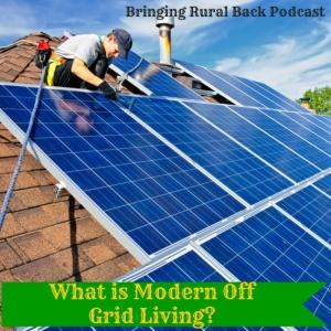 Modern Off Grid Living