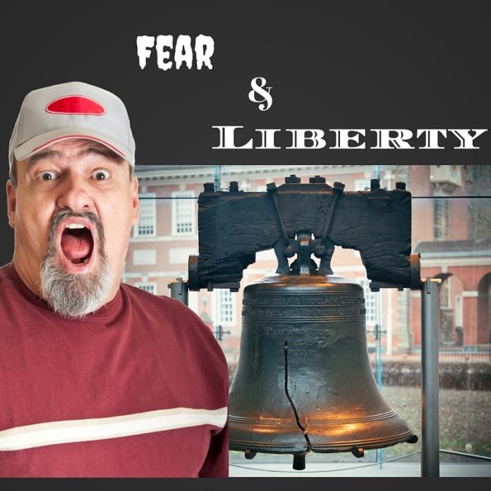 Fear & Liberty